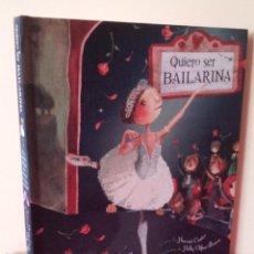 Libros de segunda mano: HARRIET CASTOR - QUIERO SER BAILARINA - ILUSTRACIONES POR HOLLY CLIFTON-BROWN . Lote 114445175