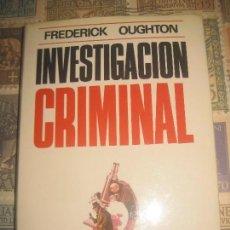 Libros de segunda mano: INVESTIGACION CRIMINAL FREDERICK OUGHTON MOLINO 1973 RARO. Lote 114445503