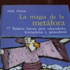 Libros de segunda mano: LA MAGIA DE LA METÁFORA. NICK OWEN. Lote 114451555