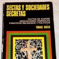 Libros de segunda mano: SECTAS Y SOCIEDADES SECRETAS; TOMÁS BAEZA - BRUGUERA, PRIMERA EDICIÓN 1975. Lote 114466095