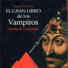 Libros de segunda mano: GORDON : EL GRAN LIBRO DE LOS VAMPIROS - TRATADO DE UPIROLOGÍA (2005). Lote 114466447