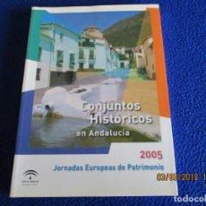 Libros de segunda mano: CONJUNTOS HISTÓRICOS EN ANDALUCIA JORNADAS EUROPEAS DE PATRIMONIO 2005. Lote 114505571