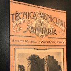 Libros de segunda mano: TECNICA MUNICIPAL Y SANITARIA. AÑO I NUMERO 3. REVISTA DE OBRAS Y SERVICIOS MUNICIPALES. FOTOS. Lote 114507999