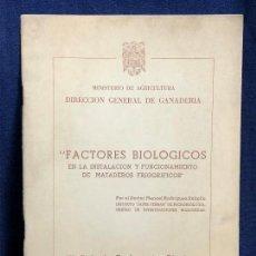 Libros de segunda mano: FACTORES BIOLÓGICOS EN LA INSTALACIÓN Y FUNCIONAMIENTO DE MATADEROS FRIGORÍFICOS. Lote 114509111