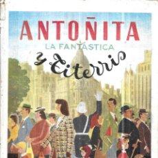 Libros de segunda mano: ANTOÑITA LA FANTASTICA Y EL TITERRIS. POR BORITA CASAS. 2ª EDICION, 1951. GILSA, S. A. EDICIONES.. Lote 114513979