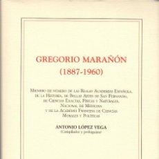 Libros de segunda mano: GREGORIO MARAÑÓN (1887-1960). DISCURSOS ACADÉMICOS / ANTONIO LÓPEZ VEGA, EDITOR. Lote 114524967