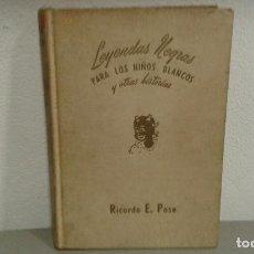 Libros de segunda mano: LEYENDAS NEGRAS PARA LOS NIÑOS BLANCOS Y OTRAS HISTORIAS POR RICARDO E. POSE ILUSTRADO. Lote 220270291
