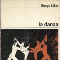 Libros de segunda mano: LA DANZA, SERGE LIFAR. Lote 114579515