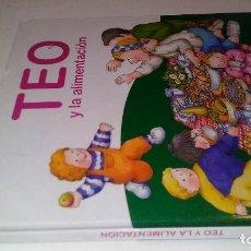 Libros de segunda mano: TEO Y LA ALIMENTACION-TIMUN MAS-PLANETA. Lote 114590195