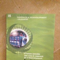 Libros de segunda mano: EL TURISME SOSTENIBLE COM A EINA DE COOPERACIO PER AL DESENVOLUPAMENT EXPERIENCIES A AMERICA CENTRAL. Lote 114623234