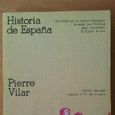 Libros de segunda mano: HISTORIA DE ESPAÑA. PIERRE VILAR. CRÍTICA.. Lote 114649355