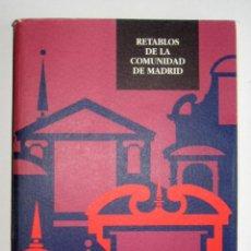 Libros de segunda mano: RETABLOS DE LA COMUNIDAD DE MADRID. SIGLOS XV A XVIII. VV. AA.. Lote 114703831