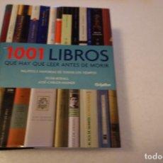 Libros de segunda mano: 1001 LIBROS QUE HAY QUE LEER ANTES DE MORIR. PETER BOXALL- JOSÉ CARLOS MAINER. . Lote 114719507