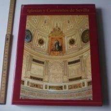 Libros de segunda mano: IGLESIAS Y CONVENTOS DE SEVILLA. TOMO I, EDICIONES TARTESOS 2007. Lote 114725383