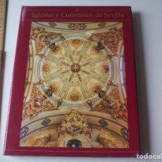 Libros de segunda mano: IGLESIAS Y CONVENTOS DE SEVILLA. TOMO II, EDICIONES TARTESOS 2007. Lote 114725699