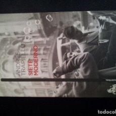 Libros de segunda mano: SIETE MODERNO ANDRÉS TRAPIELLO. Lote 114735615