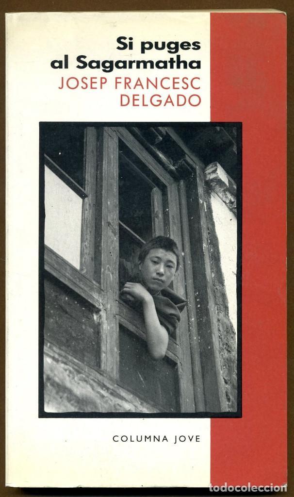 SI PUGES AL SAGARMATHA - JOSEP FRANCESC DELGADO (Libros de Segunda Mano (posteriores a 1936) - Literatura - Otros)