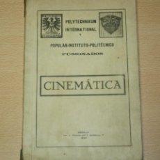 Libros de segunda mano: POPULAR INSTITUTO POLITÉCNICO - FUSIONADOS - CINEMÁTICA - SEVILLA 1934. Lote 114744415