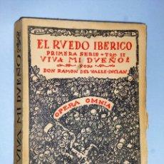 Libros de segunda mano: EL RUEDO IBERICO. PRIMERA SERIE, TOMO II. VIVA MI DUEÑO. VOL. XXVIII . POR RAMÓN DEL VALLE INCLÁN.. Lote 114749578