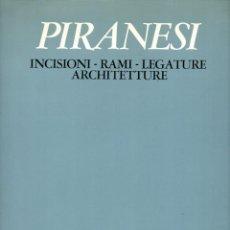 Libros de segunda mano: PIRANESI : INCISIONI, RAMI, LEGATURE, ARCHITECTURE (NERI POZZA, 1978) GRAN FORMATO. Lote 114837583