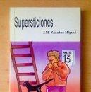 Libros de segunda mano: SUPERSTICIONES - JUAN MANUEL SANCHEZ MIGUEL. Lote 114845267