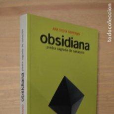 Libros de segunda mano: OBSIDIANA PIEDRA SAGRADA DE SANACIÓN SILVIA SERRANO, ANA. Lote 148233070