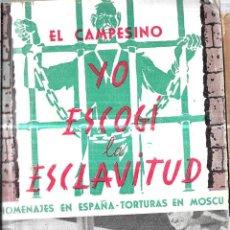 Libros de segunda mano: YO ESCOGI LA ESCLAVITUD. VALENTIN GONZALEZ, EL CAMPESINO. EDICIONES MARACAY, ( VENEZUELA).. Lote 114890343