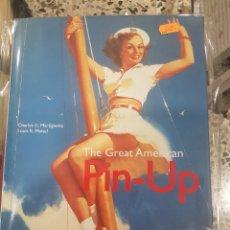 Libros de segunda mano: THE GREAT AMERICAN PIN UP. EN INGLÉS. Lote 114904087
