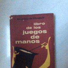 Libros de segunda mano: LIBRO DE LOS JUEGOS DE MANOS ARENY DE PLANDOLIT ED. MAUCCI. 1960. Lote 114918031