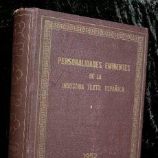 Libros de segunda mano: PERSONALIDADES EMINENTES DE LA INDUSTRIA TEXTIL - CON FOTOGRAFIAS. Lote 114929759