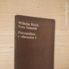 Libros de segunda mano: WILHELM REICH, VERA SCHMIDT. PSICOANÁLISIS Y EDUCACIÓN, 1. Lote 114950167