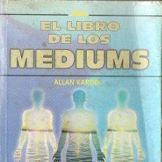 Libros de segunda mano: ALLAN KARDEC : EL LIBRO DE LOS MEDIUMS (1998). Lote 114952679