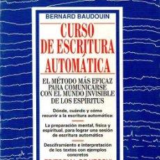 Libros de segunda mano: BAUDOUIN : CURSO DE ESCRITURA AUTOMÁTICA (DE VECCHI, 1996) ESPIRITISMO. Lote 114952687