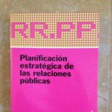 Libros de segunda mano: PLANIFICACIÓN ESTRATÉGICA DE LAS RELACIONES PÚBLICAS (JORDI XIFRA) PAIDOS. Lote 114954170
