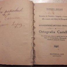 Libros de segunda mano: ORTOGRAFÍA CASTELLANA. FRANCISCO SANTANO. LUX. LIBRO.. Lote 104232907