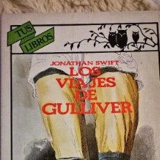 Libros de segunda mano: LOS VIAJES DE GULLIVER - JONATHAN SWIFT. Lote 114975251