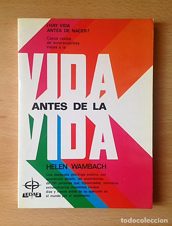VIDA ANTES DE LA VIDA - HELEN WAMBACH (Libros de Segunda Mano - Parapsicología y Esoterismo - Otros)