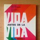 Libros de segunda mano: VIDA ANTES DE LA VIDA - HELEN WAMBACH. Lote 115027799