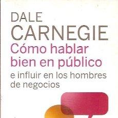 Libros de segunda mano: COMO HABLAR BIEN EN PUBLICO E INFLUIR EN LOS HOMBRES DE NEGOCIOS DALE CARNEGIE ELIPSE. Lote 115032807