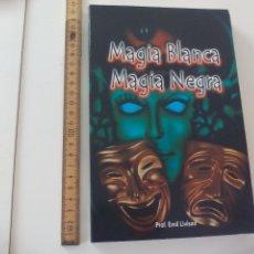 Libros de segunda mano: MAGIA BLANCA MAGIA NEGRA, EMIL LIVISON, PROF. 2002. Lote 115064367