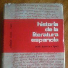 Libros de segunda mano: HISTORIA DE LA LITERATURA ESPAÑOLA AUTOR: JOSE GARCIA LOPEZ (CATEDRÁTICO). Lote 115072247