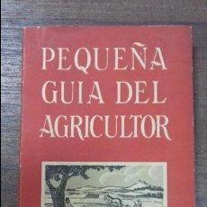 Libros de segunda mano: PEQUEÑA GUIA DEL AGRICULTOR. 4 ª EDICION. SERVICIOS AGRONOMOS DEL NITRATO DE CHILE. 1956.. Lote 115076383
