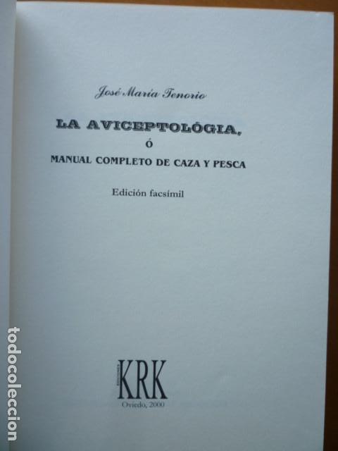 Libros de segunda mano: LA AVICEPTOLÓGIA O MANUAL COMPLETO DE CAZA Y PESCA - Jose Maria Tenorio - EDICION FACSIMIL OVIEDO 20 - Foto 2 - 115096599