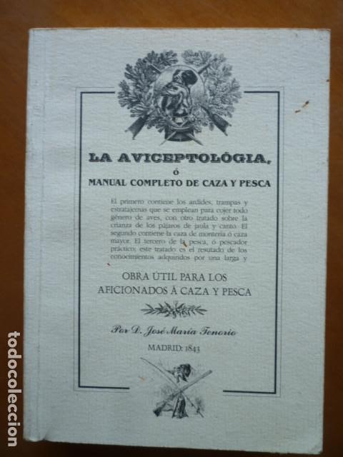 LA AVICEPTOLÓGIA O MANUAL COMPLETO DE CAZA Y PESCA - JOSE MARIA TENORIO - EDICION FACSIMIL OVIEDO 20 (Libros de Segunda Mano - Ciencias, Manuales y Oficios - Otros)