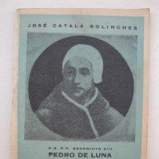 Libros de segunda mano: EL CASTILLO DE PEÑÍSCOLA - SEDE PONTIFICIA DEL PAPA LUNA EN EL GRAN CISMA DE OCCIDENTE - J. CATALÁ.. Lote 115108023