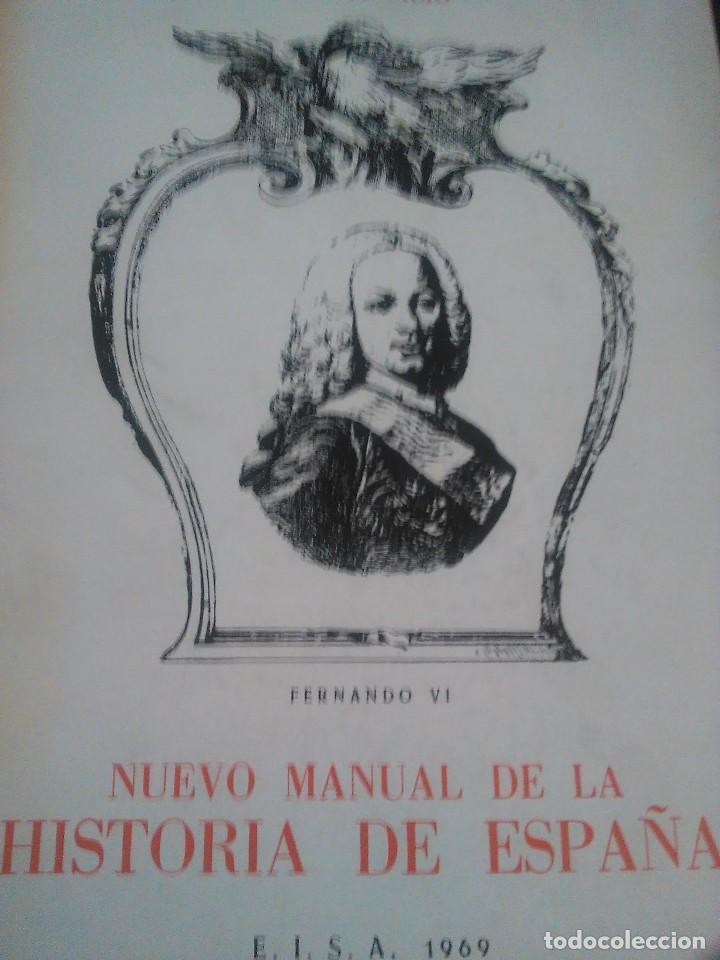 NUEVO MANUAL DE LA HISTORIA DE ESPAÑA (FERNANDO VI): VICENTE SILIO 1.969 (Libros de Segunda Mano - Historia - Otros)