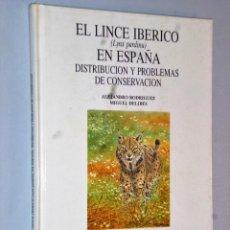 Libros de segunda mano: LINCE IBERICO EN ESPAÑA, EL. (LYNX PARDINA). Lote 115136379