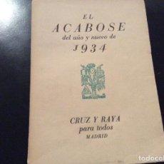 Libros de segunda mano: EL ACABOSE. 1934 CRUZ Y RAYA PARA TODOS MADRID. Lote 115144011