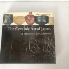 Libros de segunda mano: THE CERAMIC ART OF JAPAN, HUGO MUNSTERBERG. A HANDBOOK FOR COLLECTORS.. Lote 115161715