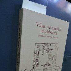 Libros de segunda mano: VÍCAR: UN PUEBLO, UNA HISTORIA. VÁZQUEZ GUZMÁN, JUAN PEDRO. ALMERÍA 2003. Lote 115171223